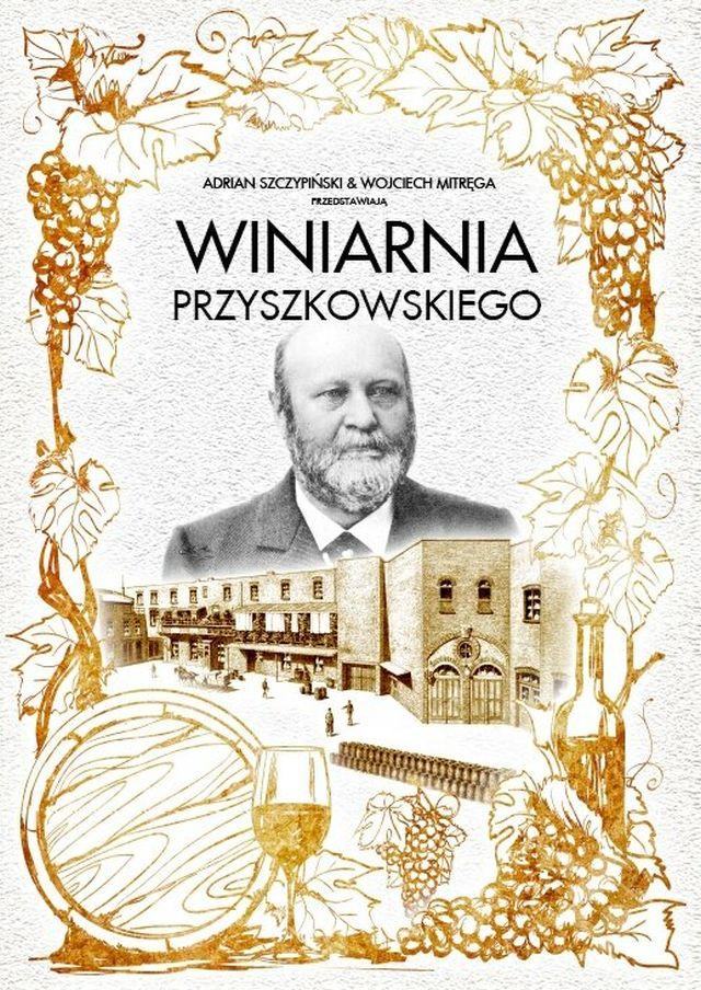Winiarnia Przyszkowskiego + spotkanie z twórcami filmu: Adrianem Szczypińskim i Wojciechem Mitręgą