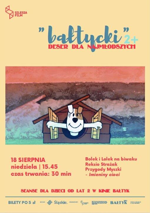 """Bałtycki Deser Dla Najmłodszych: Bolek i Lolek – """"Na biwaku""""; """"Reksio strażak""""; Przygody Myszki – """"Imieniny cioci"""""""