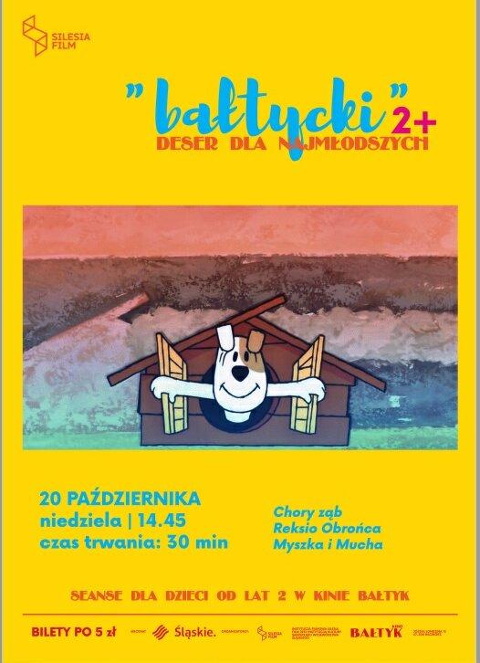"""Bałtycki Deser Dla Najmłodszych: Bolek i Lolek – """"Chory ząb""""; """"Reksio obrońca""""; Przygody Myszki – """"Myszka i mucha""""."""