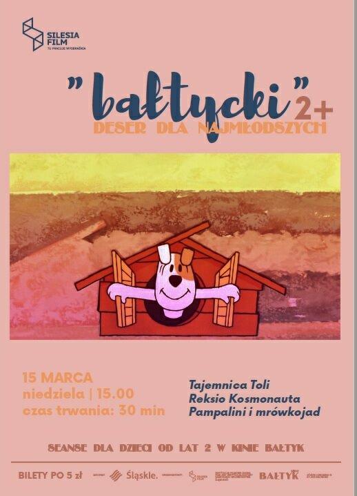 """Bałtycki Deser Dla Najmłodszych: Bolek i Lolek – """"Tajemnica Toli""""; """"Reksio kosmonauta""""; """"Pampalini i mrówkojad"""""""