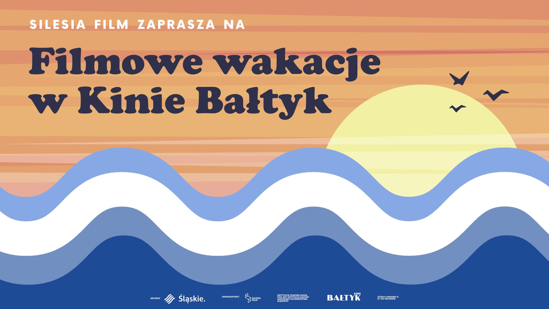 """Filmowe wakacje w Kinie """"Bałtyk"""""""