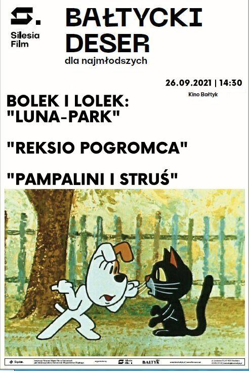 """Bałtycki Deser Dla Najmłodszych: Bolek i Lolek na wakacjach – """"Luna-Park"""", """"Reksio pogromca""""; """"Pampalini i struś"""""""