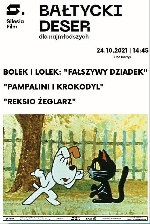 """Bałtycki Deser Dla Najmłodszych: Bolek i Lolek: """"Fałszywy dziadek""""; """"Reksio żeglarz""""; """"Pampalini i krokodyl"""""""